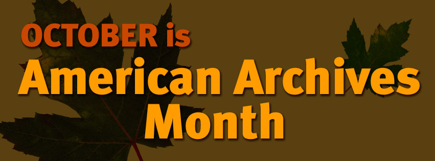 """Image reading """"October is American Archives Month""""."""