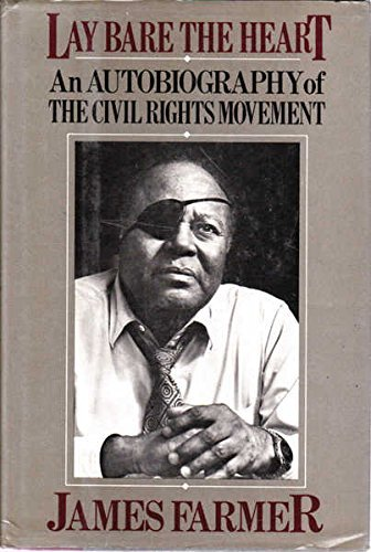 Cover of Lay Bare the Heart: An Autobiography of the Civil Rights Movement by James Farmer with a photo of the author featured